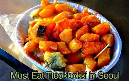 7 Places for Must Eat Spicy Rice Cakes (Tteokbokki) in Seoul