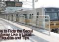 How to Ride the Seoul Subway Like a Local: Etiquette and Tips