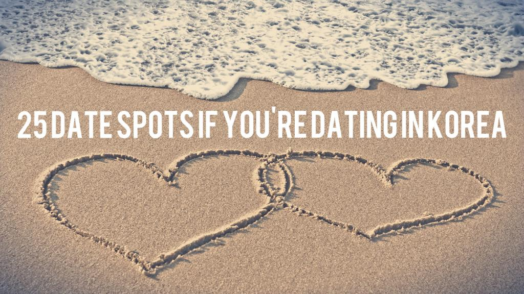 25 Date Spots If You're Dating in Korea