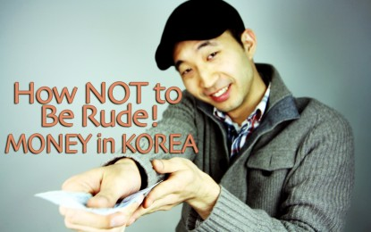 Money Etiquette in Korea: How NOT to Be Rude!