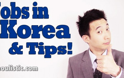 Jobs in Korea and Best Tips!