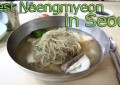 Best (Oldest & Famous) Naengmyeon Restaurants in Seoul!