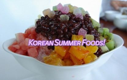12 Popular Korean Summer Foods to Cool You Down!