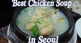 Best Chicken Soup (Samgyetang) Restaurant in Seoul, What to eat when Sick in Seoul