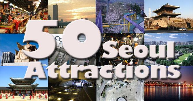 Korea Tourism 50 Seoul Attractions and How to Get There Seoulistic