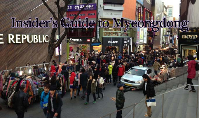 Insiders Guide to Myeongdong